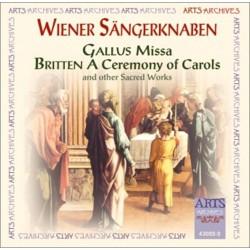 Wiener Sangerknaben - Gallus - Missa, Britten - A Ceremony of Carols and other Sacred Works - CD