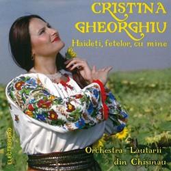 Cristina Gheorghiu - Haideti fetelor cu mine - CD
