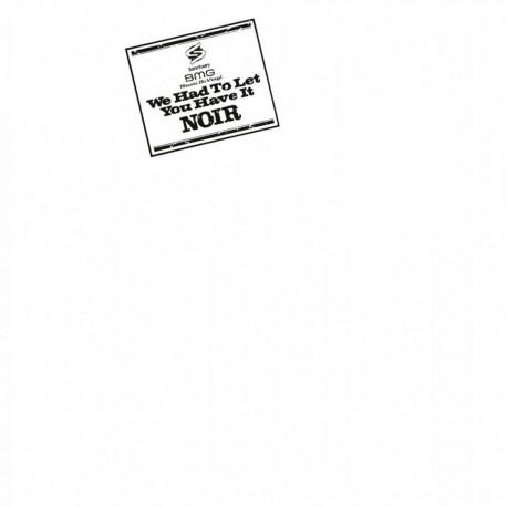 Noir - We Had To Let YouHave It - 180g HQ Insert Vinyl LP