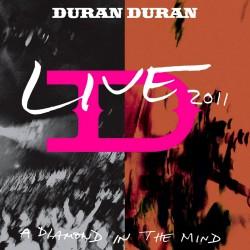 Duran Duran - A Diamond In The Mind - Live 2011 - CD