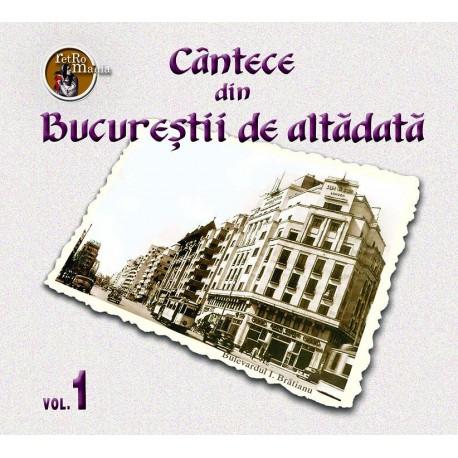 V/A - Cantece din Bucurestii de altadata vol.1 - CD Digipack