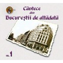 V/A - Cantece din Bucurestii de altadata vol.1 - CD Digipack