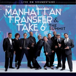 Manhattan Transfer & Take 6 - The Summit - Live On Soundstage - CD + Blu-ray