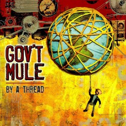 Gov't Mule - By A Thread - CD