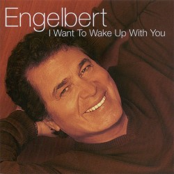 Engelbert Humperdinck - I Want To Wake Up With You - CD