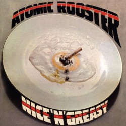 Atomic Rooster - Nice 'N' Greasy - 180g HQ Vinyl LP