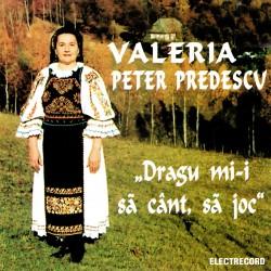Valeria Peter Predescu - Dragu mi-i să cânt, să joc - CD