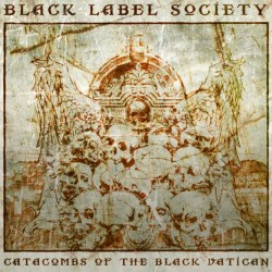 Black Label Society - Catacombs Of The Black Vatican - 180g HQ Vinyl LP