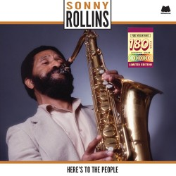 Sonny Rollins - Here's To The People - 180g HQ Vinyl LP