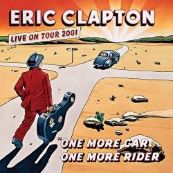 Eric Clapton - One More Car, One More Rider - Live On Tour 2001 - 2 CD