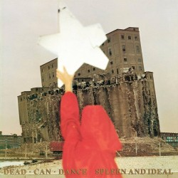 Dead Can Dance - Spleen And Ideal - CD