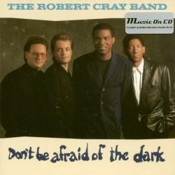 Robert Cray Band - Don't Be Afraid Of The Dark - CD