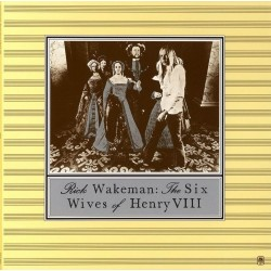 Rick Wakeman - Six Wives Of Henry VIII - CD