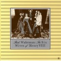 Rick Wakeman - Six Wives Of Henry VIII - CD