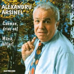 Alexandru Arşinel - Cabman, drive on! / Mână birjar! - CD