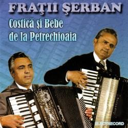 Fratii Şerban - Costică şi Bebe de la Petrechioaia - CD
