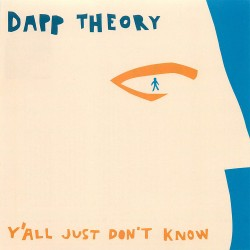 Dapp Theory - Y'all Just Don't Know - CD