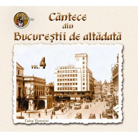 V/A - Cantece din Bucurestii de altadata vol.4 - CD Digipack