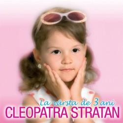 Cleopatra - La varsta de 3 ani - CD