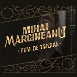 Mihai Margineanu - Fum de taverna - CD Digipack