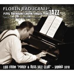 Florin Raducanu - Beethoven, Chopin, Enescu... on Jazz - CD Digipack