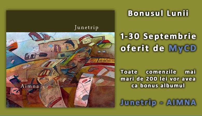 "Bonus Septembrie 2018 - "" Junetrip - Aimna"""