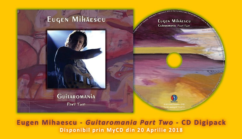 Eugen Mihăescu - Guitaromania Part Two - CD Digipack